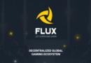 [ICO News] FLUX – Hệ sinh thái Gaming phân tán toàn cầu